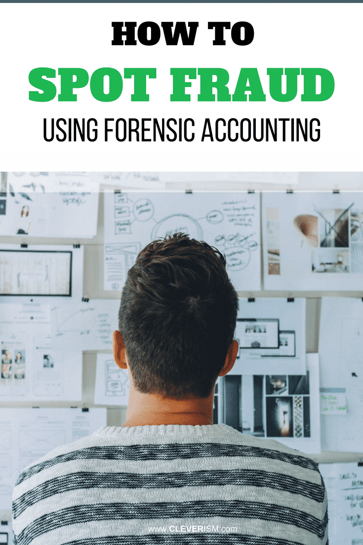 How to Spot Fraud Using Forensic Accounting - #ForensicAccounting #SpottingFraud #Fraud #ForensicInvestigation #Cleverism