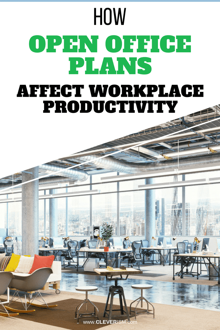 How Open Office Plans Affect Workplace Productivity - #WorkPlace #Productivity  #OpenOffice  #OpenOfficeAffectingProductivity #Cleverism