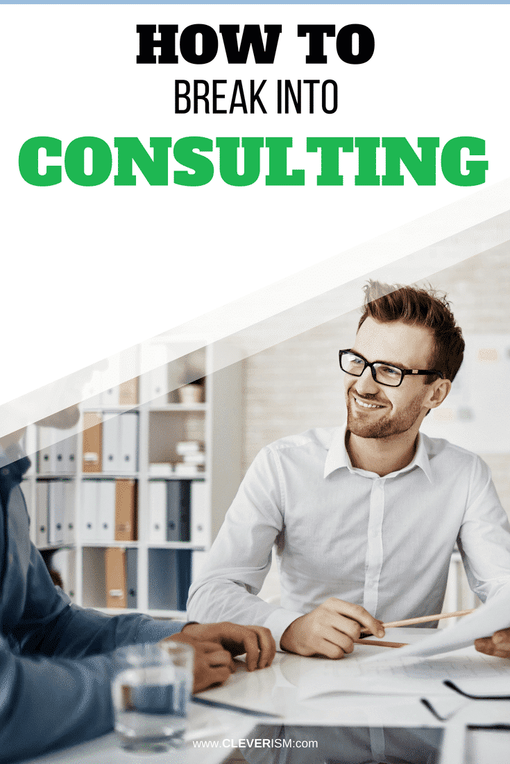 How to Break into Consulting (McK, BCG, Deloitte, Accenture, ...) - #Consulting #BreakIntoConsulting #ConsultingCareer #BCG #McKinsey #Deloitte #Cleverism
