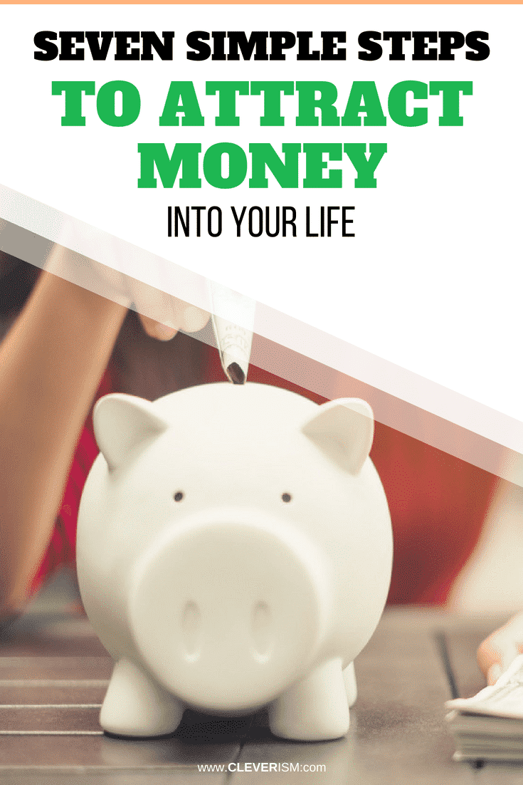 Seven Simple Steps to Attract Money Into Your Life - #AttractingMoney #Money #MoneyInYourLife #StepsToAttractMoney