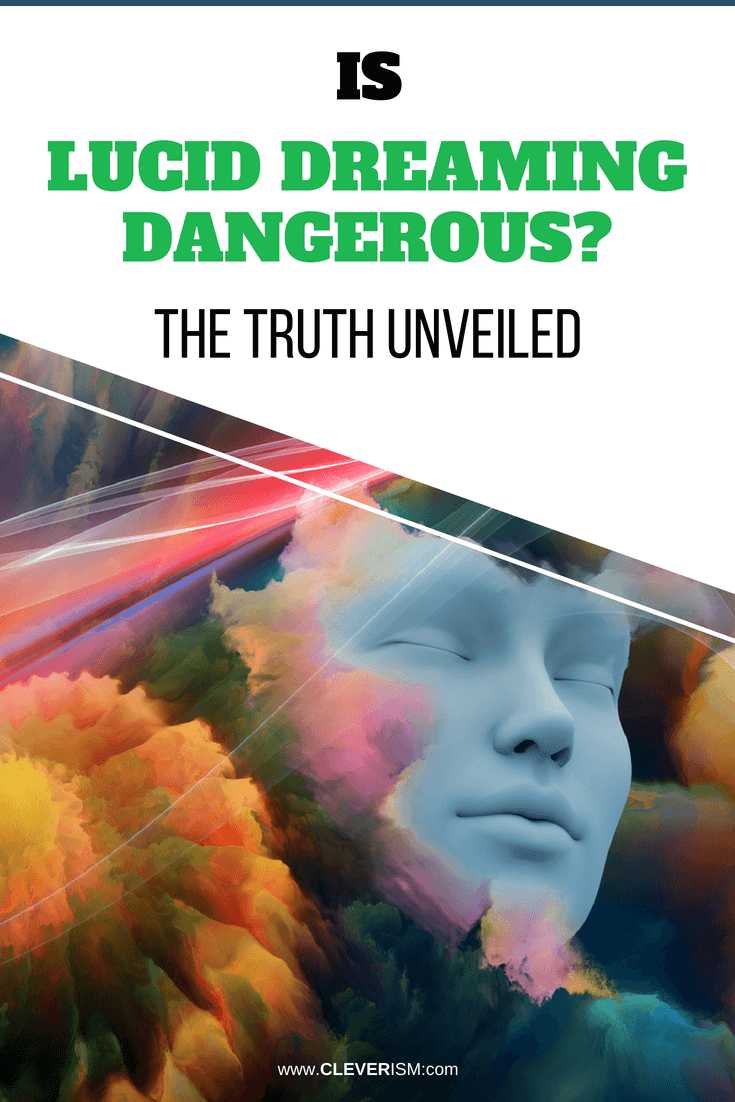 Is Lucid Dreaming Dangerous? The Truth Unveiled