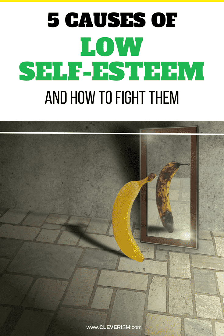 5 Causes Of Low Self-Esteem And How To Fight Them - #LowSelfEsteem #CausesOfLowSelfEsteem #HowToFightLowSelfEsteem