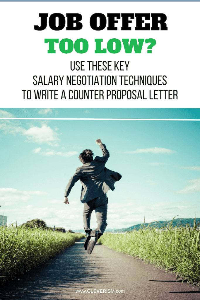 job offer too low  use these key salary negotiation techniques to write a counter proposal