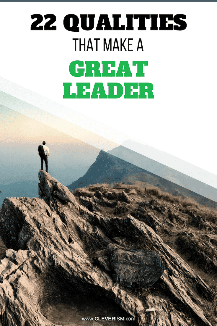 22 Qualities That Make a Great Leader - #GreatLeader #LeadershipQualities #LeaderQualities #Leader #Leadership #Cleverism