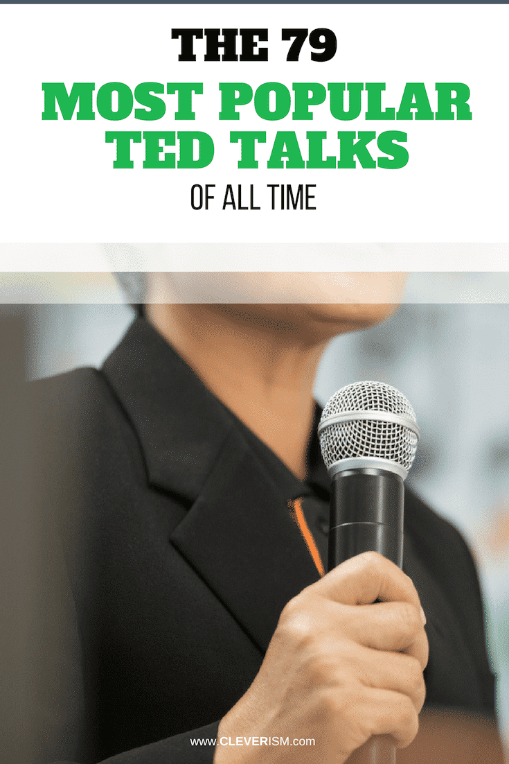 The 79 Most Popular TED Talks of All Time - #TEDTalks #MostPopularTEDTalks #TED #Cleverism