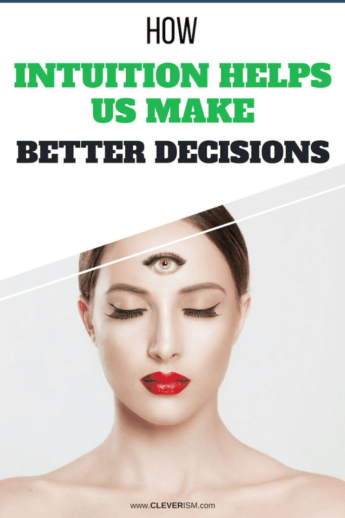How Intuition Helps Us Make Better Decisions
