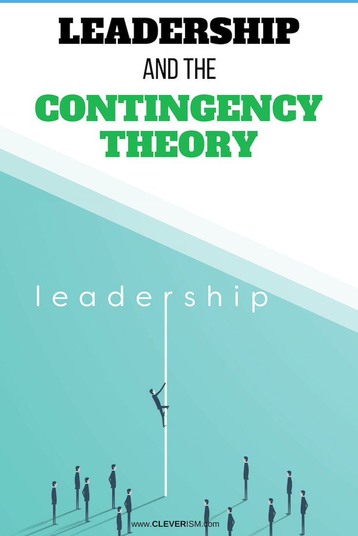 Leadership and The Contingency Theory - #ContingencyTheory #Leadership #Leader