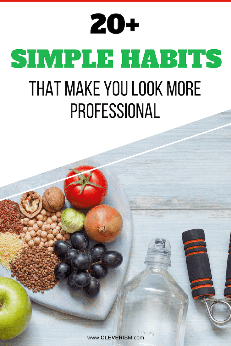 20+ Simple Habits That Make You Look More Professional - #SimpleHabits #MoreProfessional #Professional #Cleverism