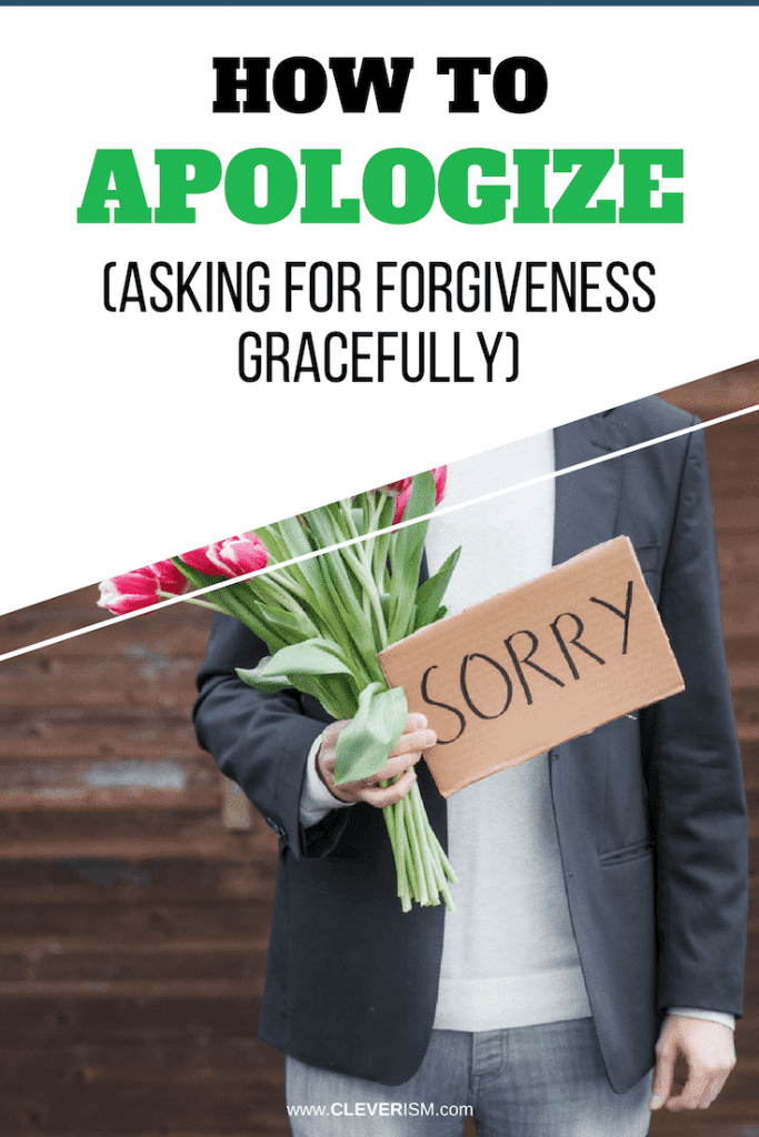 How to Apologize (Asking for Forgiveness Gracefully)