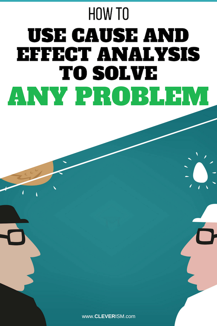 How to Use Cause and Effect Analysis to Solve Any Problem - #CauseAndEffectAnalysis #SolvingProblems #Cleverism