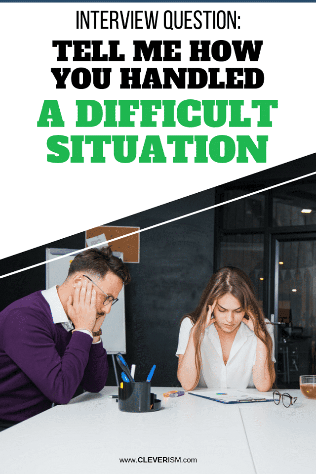 Interview Question: Tell Me How You Handled A Difficult Situation - #Interview #JobInterview #JobInterviewQuestion #HowYouHandledADifficultSituation #DifficultSituation #JobSearch #Cleverism