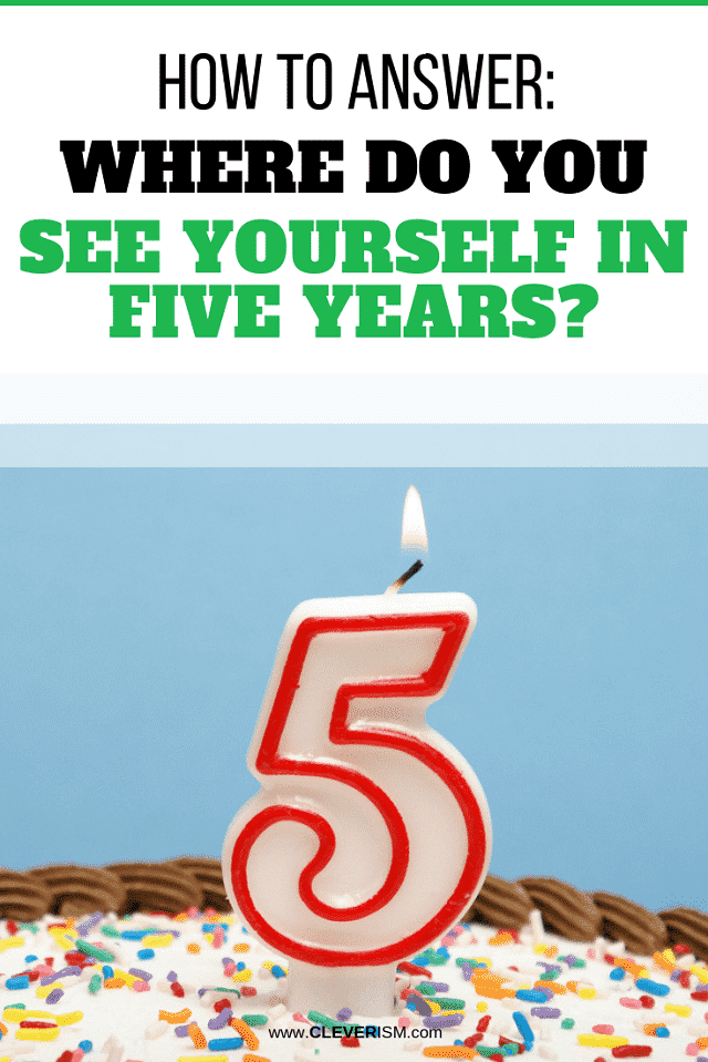 HOW TO ANSWER – Where Do You See Yourself in Five Years? - #JobInterview #InterviewQuestion #YouInFiveYears #WhereDoYouSeeYourselfInFiveYears # Cleverism