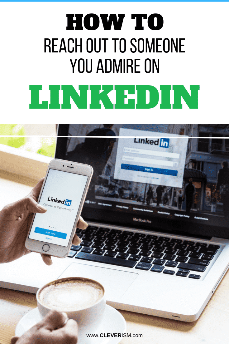 How to Reach Out to Someone You Admire on LinkedIn - #LinkedIn #ReachingOut #Cleverism