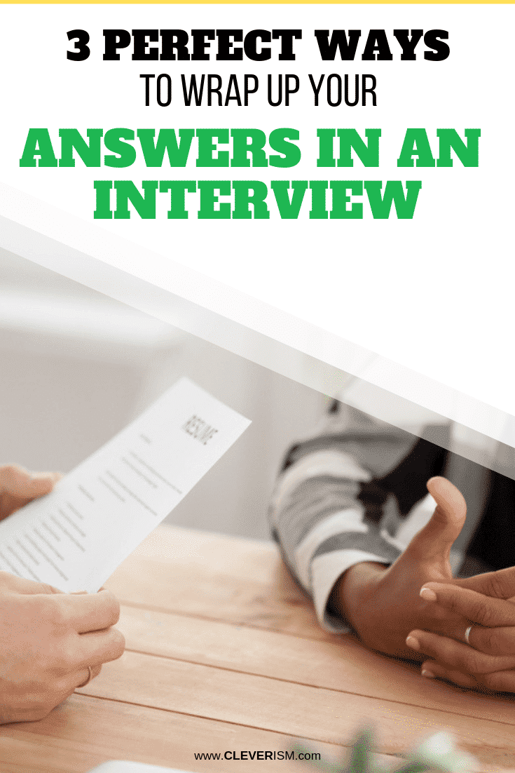 3 Perfect Ways to Wrap Up Your Answers in an Interview - #JobInterview #WrappingUpJobInterview #Cleverism