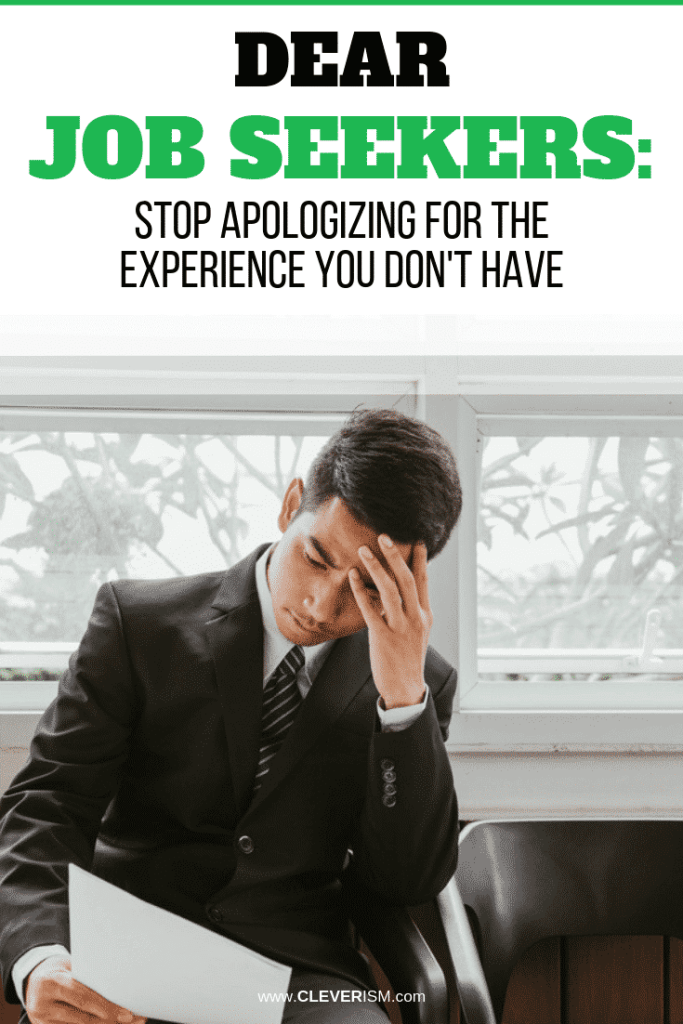 Dear Job Seekers: Stop Apologizing for the Experience You Don't Have