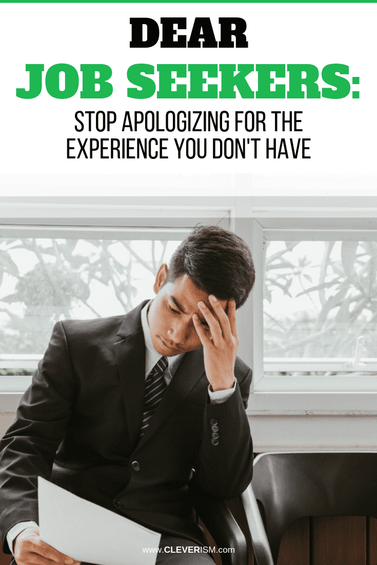 Dear Job Seekers: Stop Apologizing for the Experience You Don't Have - #JobSeeker #JobInterview #Cleverism