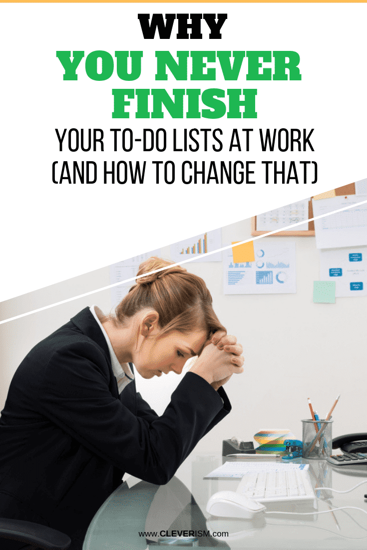 Why You Never Finish Your To-Do Lists at Work (And How to Change That) - #ToDoList #ToDos #ToDosAtWork #Cleverism