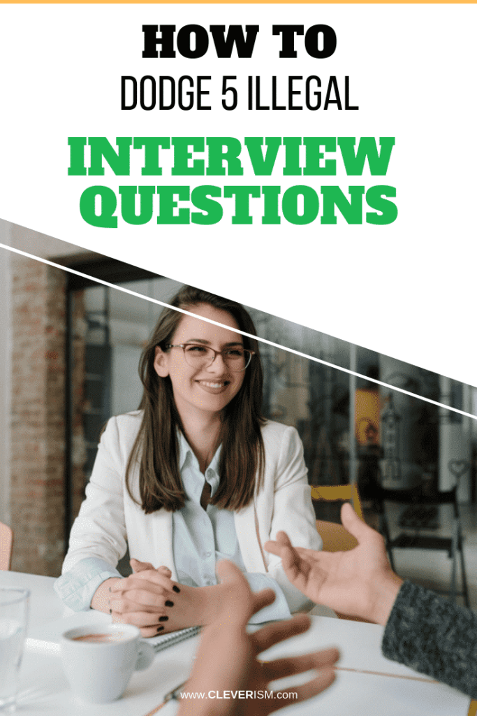 How to Dodge 5 Illegal Interview Questions