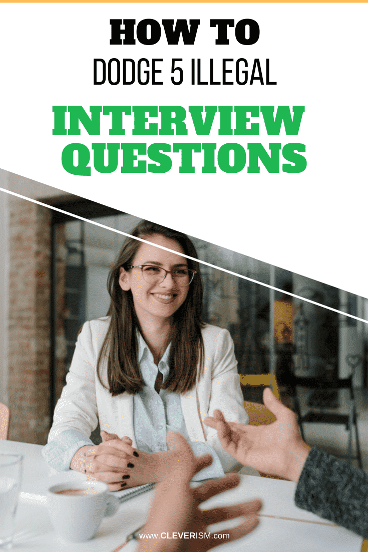 How to Dodge 5 Illegal Interview Questions - #JobInterview #IllegalInterviewQuestions #Cleverism