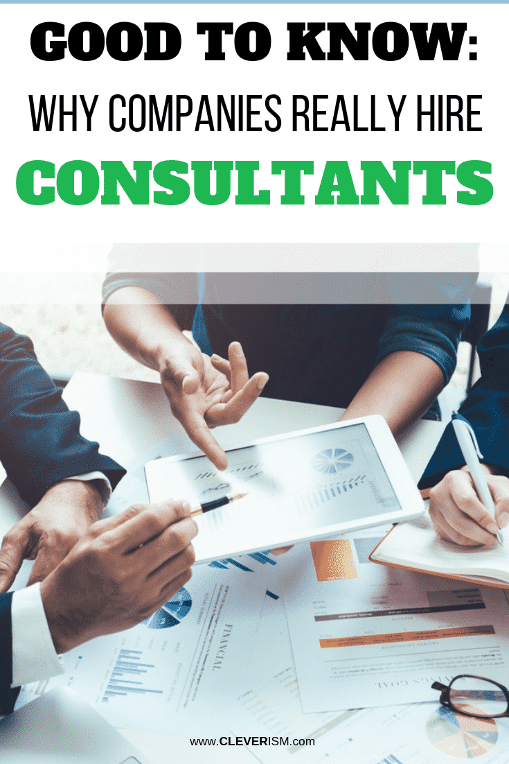 Good to Know: Why Companies Really Hire Consultants - #Consulting #WhyHiringConsultants #Cleverism