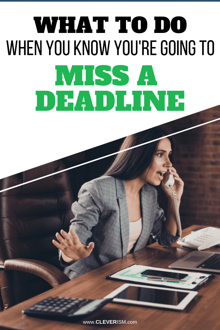 What to Do When You Know You're Going to Miss a Deadline - #Deadline #MissingDeadline #Cleverism