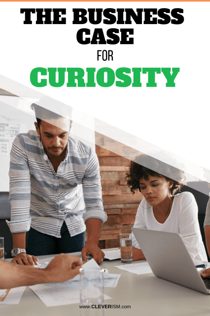 The Business Case for Curiosity