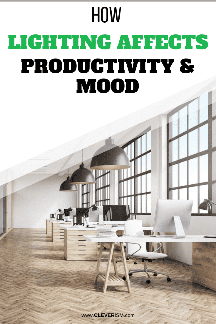 How Lighting Affects Productivity and Mood - #Productivity #Mood #LightingAffectingProductivity #Cleverism