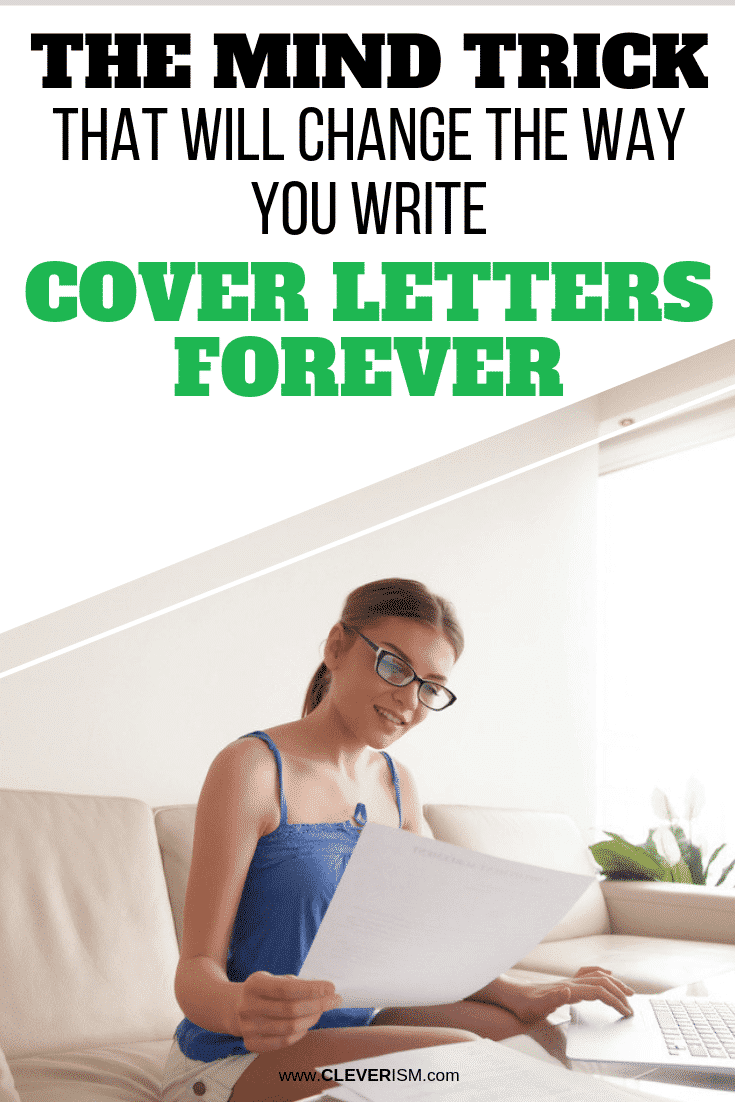 The Mind Trick That Will Change the Way You Write Cover Letters Forever - #CoverLetter #JobApplication #Cleverism