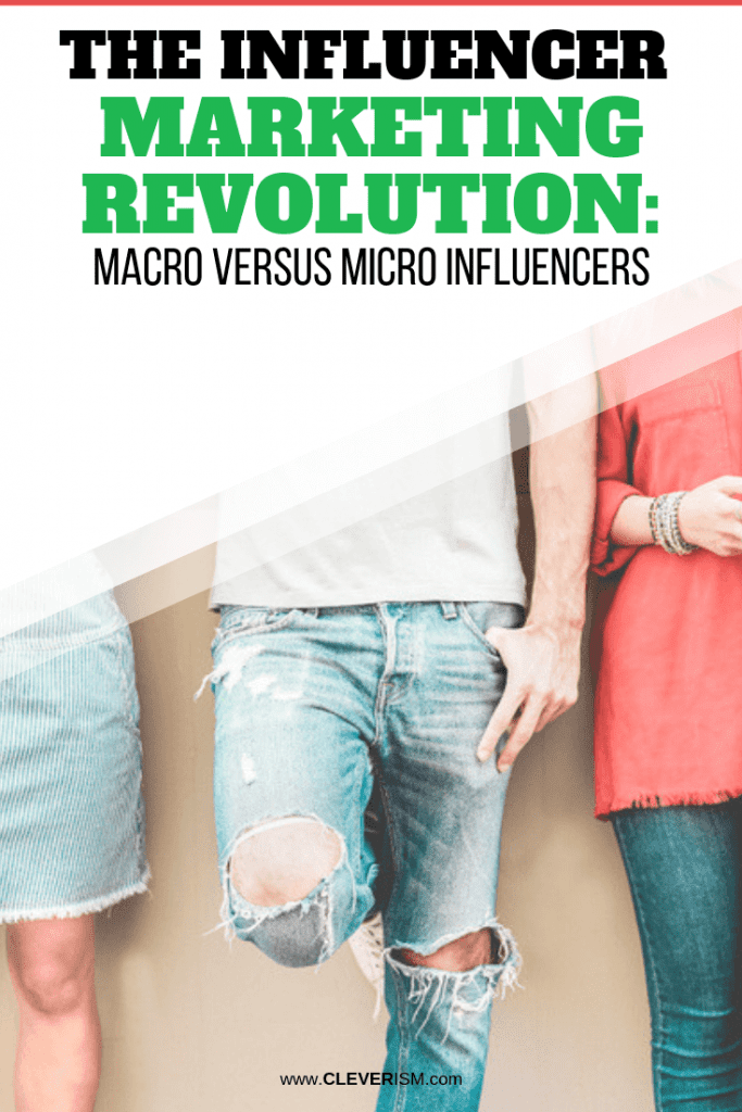 The Influencer Marketing Revolution: Macro Versus Micro Influencers