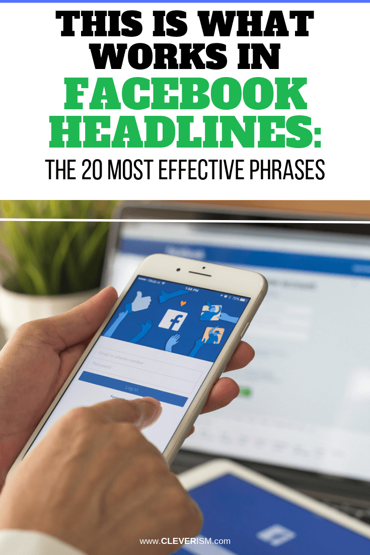 This Is What Works in Facebook Headlines: The 20 Most Effective Phrases - #Facebook #FacebookHeadlines #Cleverism