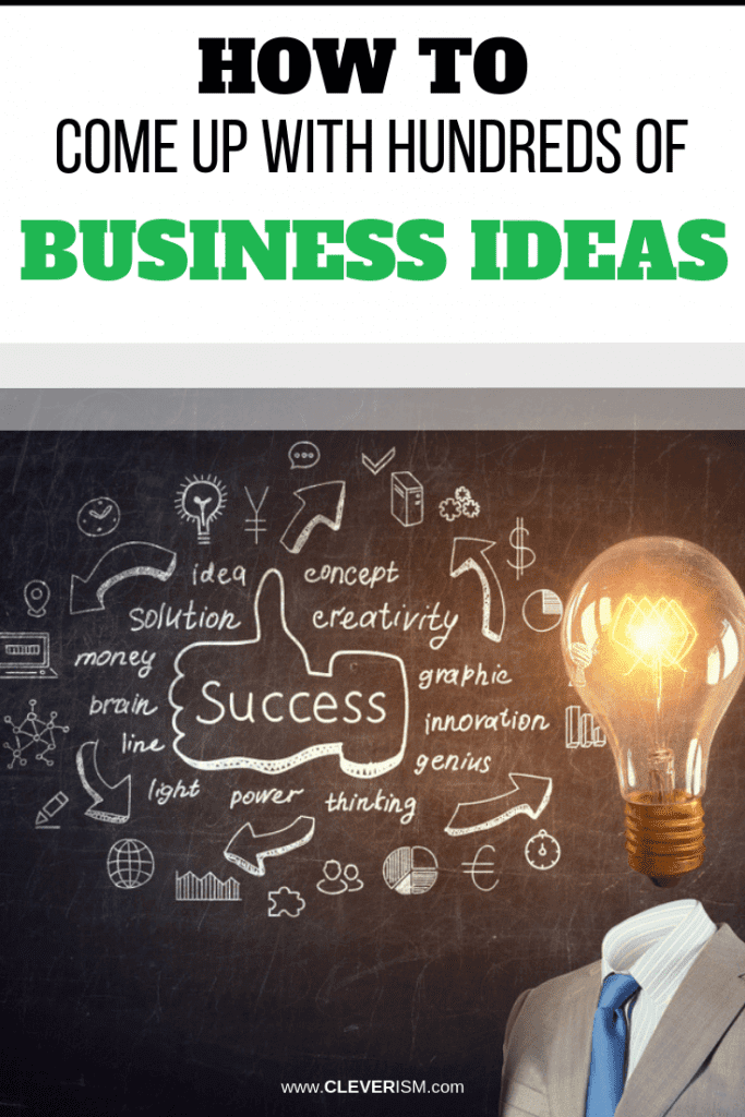 How to Come Up With Hundreds of Business Ideas