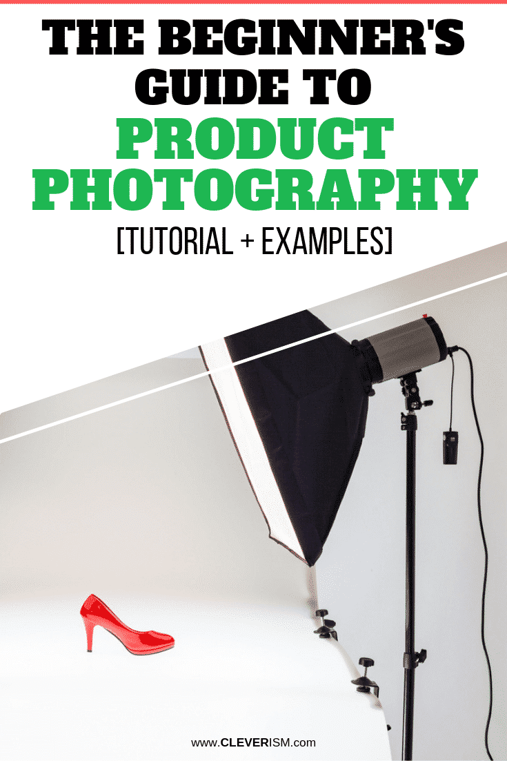 The Beginner's Guide to Product Photography [Tutorial + Examples] - #ProductPhotography #Cleverism