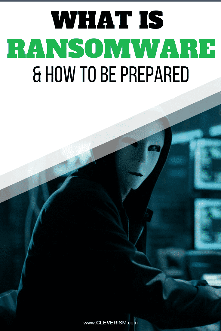 What is Ransomware & How to Be Prepared - #Ransomware #HowToBePreparedForRansomware #Cleverism