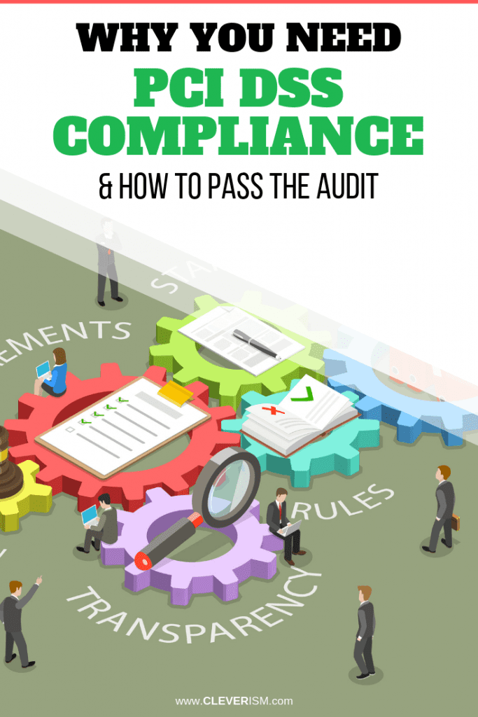 Why You Need PCI DSS Compliance & How to Pass The Audit
