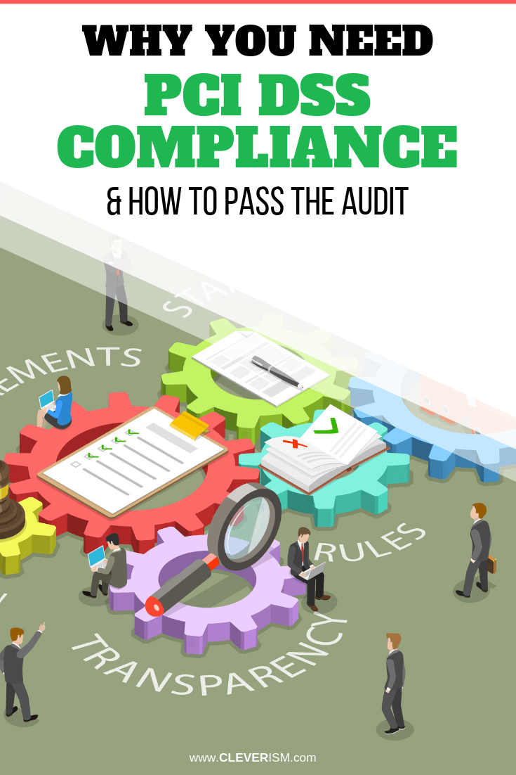 Why You Need PCI DSS Compliance & How to Pass The Audit - #Compliance #HowToPassAuding #PCI #DSS #Cleverism