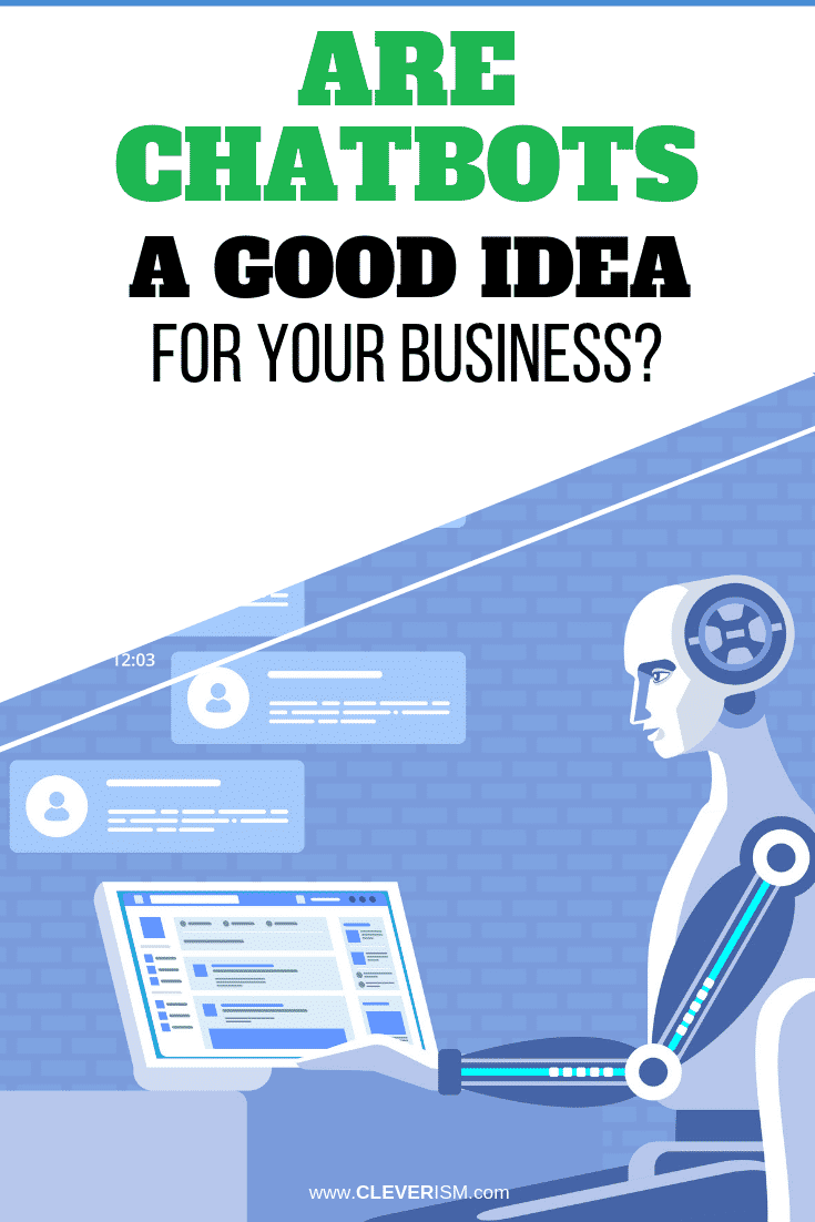 Are Chatbots a Good Idea for Your Business? - #Chatbots #AutomaticCustomerSupport #CharbotsForBusiness #Cleverism