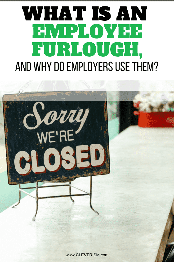 What is an Employee Furlough, and Why Do Employers Use Them? - #EmployeeFurlough #WhyUsingEmployeeFurlough #Cleverism