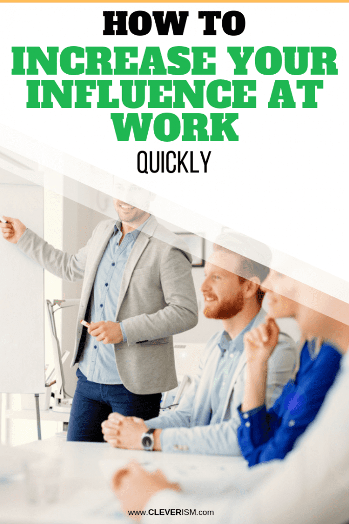 How to Increase Your Influence at Work Quickly