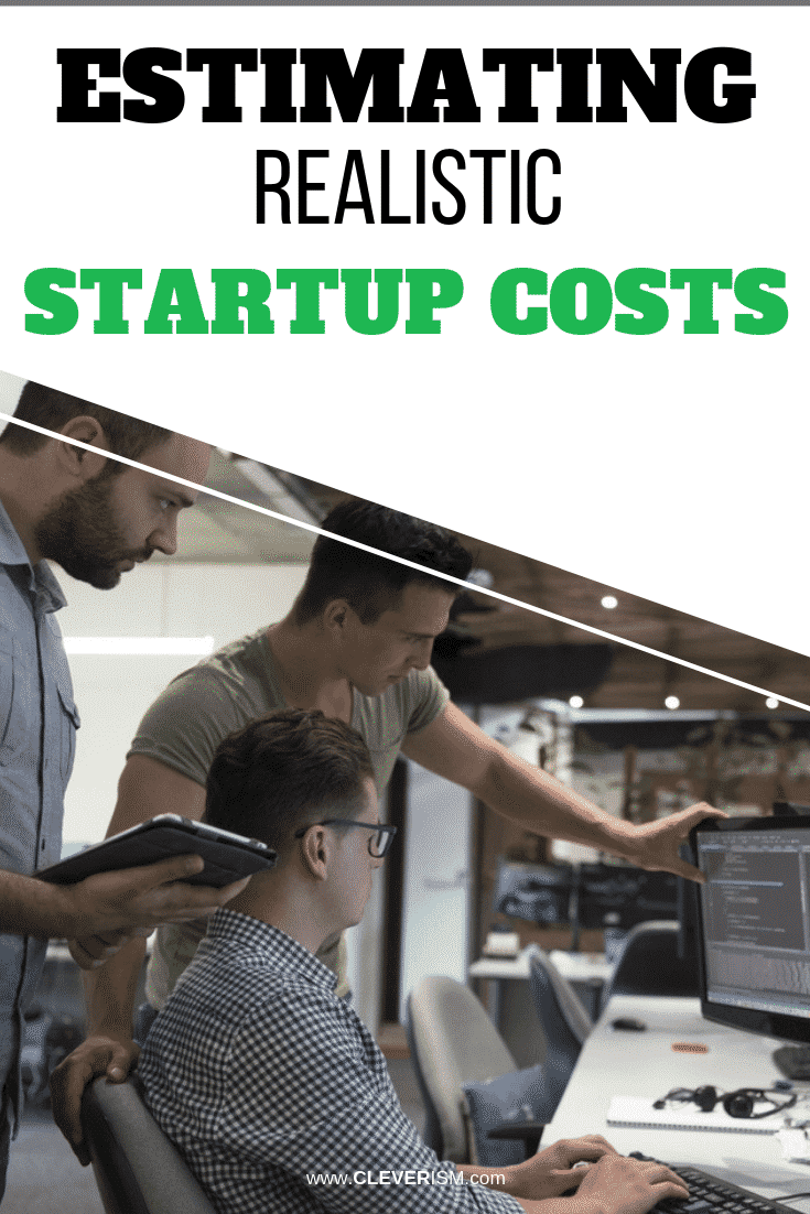 Estimating Realistic Startup Costs - #StartupCosts #EstimatingRealistingStartupCosts #Cleverism