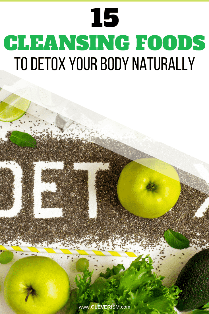 15 Cleansing Foods to Detox Your Body Naturally - #BodyDetox #CleansingFoods #Cleverism