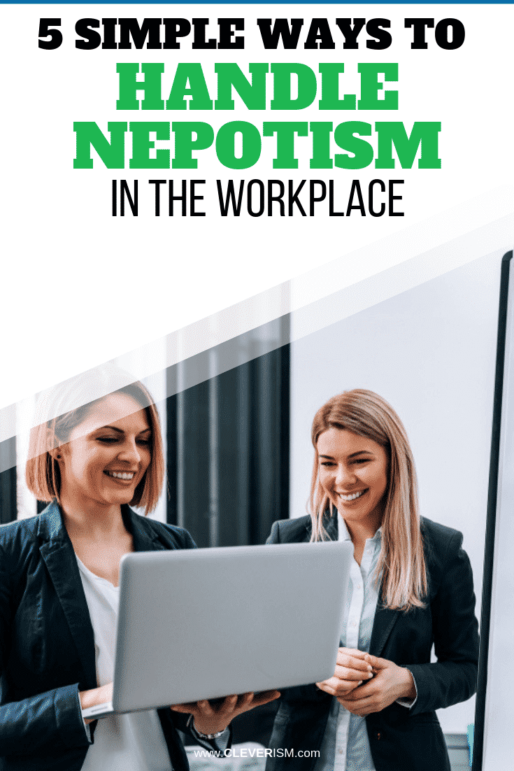 5 Simple Ways to Handle Nepotism in the Workplace - #WaysToHandleNepotism #Nepotism #NepotismInWorkplace #Cleverism