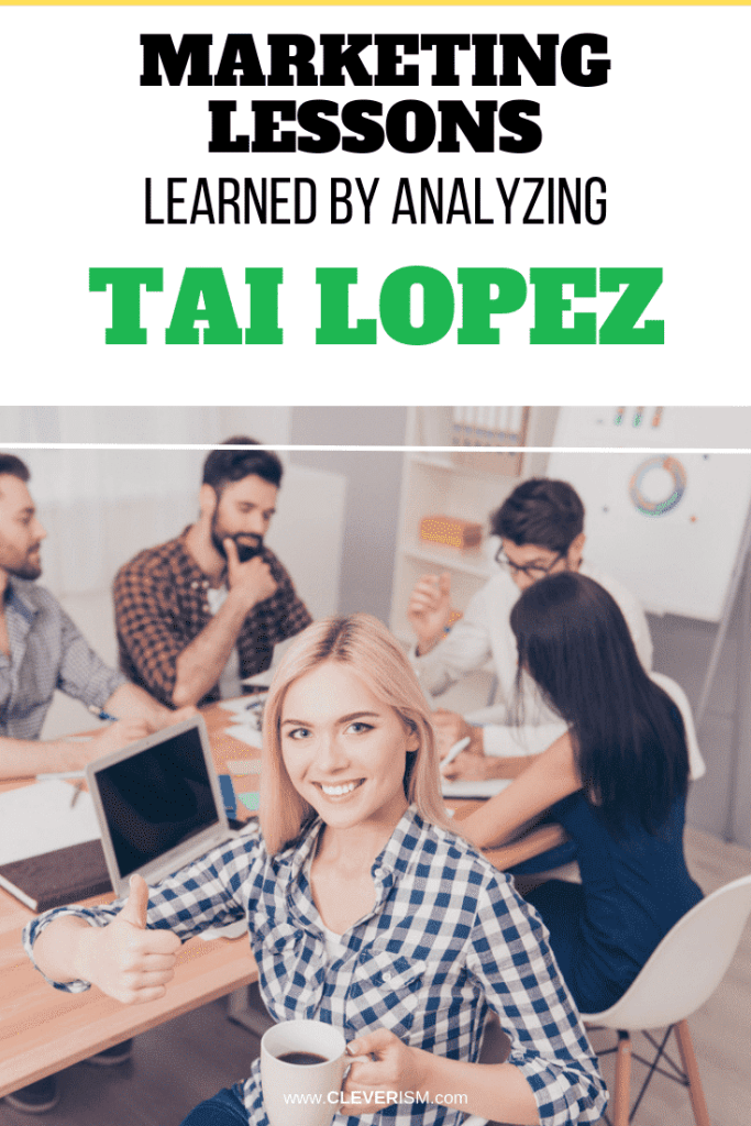 Marketing Lessons Learned by Analyzing Tai Lopez