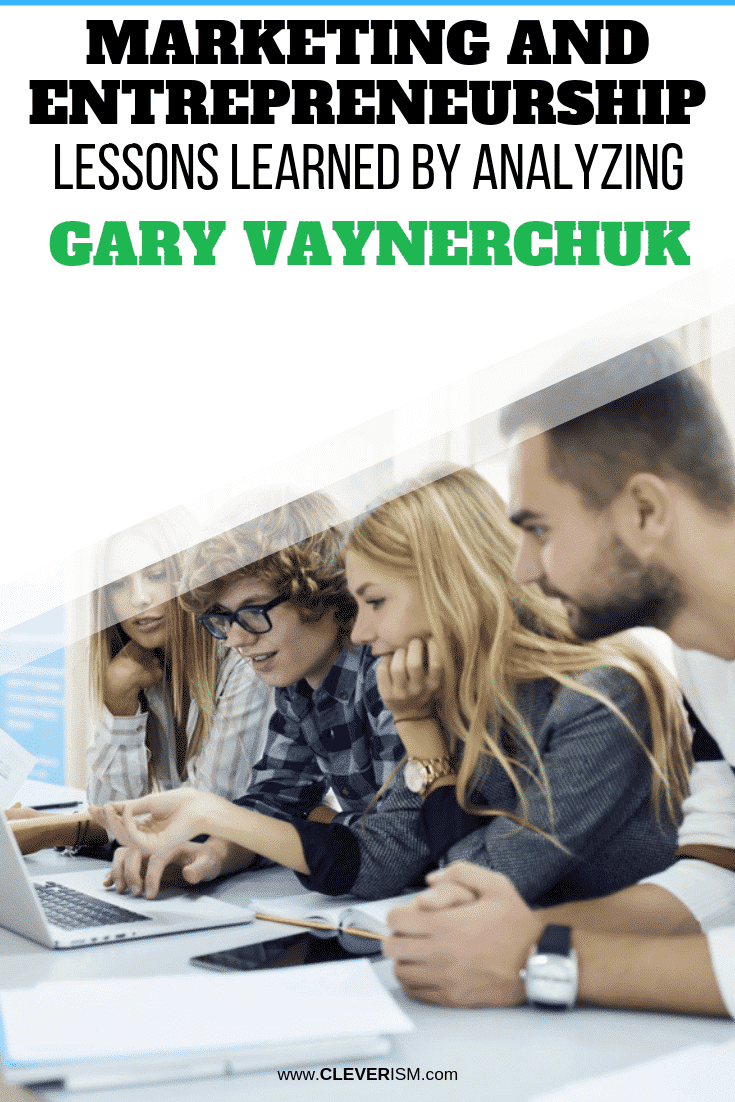 Marketing and Entrepreneurship Lessons Learned By Analyzing Gary Vaynerchuk - #Marketing #Entrepreneurship #GaryVaynerchuk #Cleverism