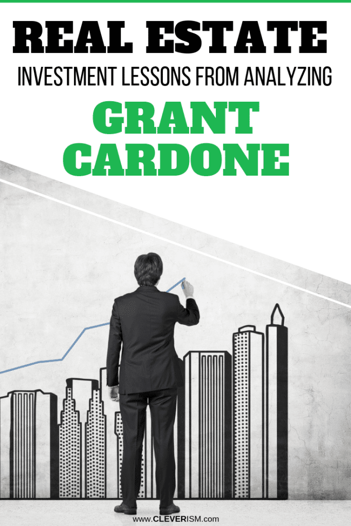 Real Estate Investment Lessons from Analyzing Grant Cardone