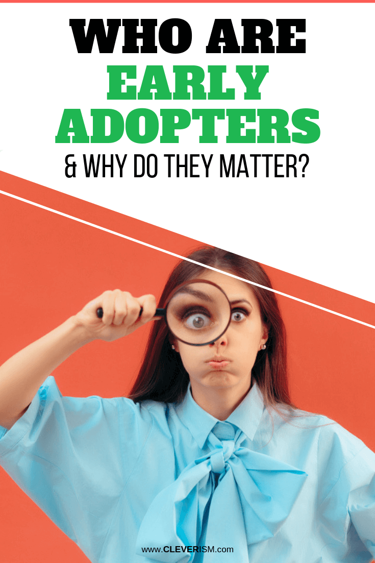Who are Early Adopters and Why Do They Matter? - #EarlyAdopters #Cleverism