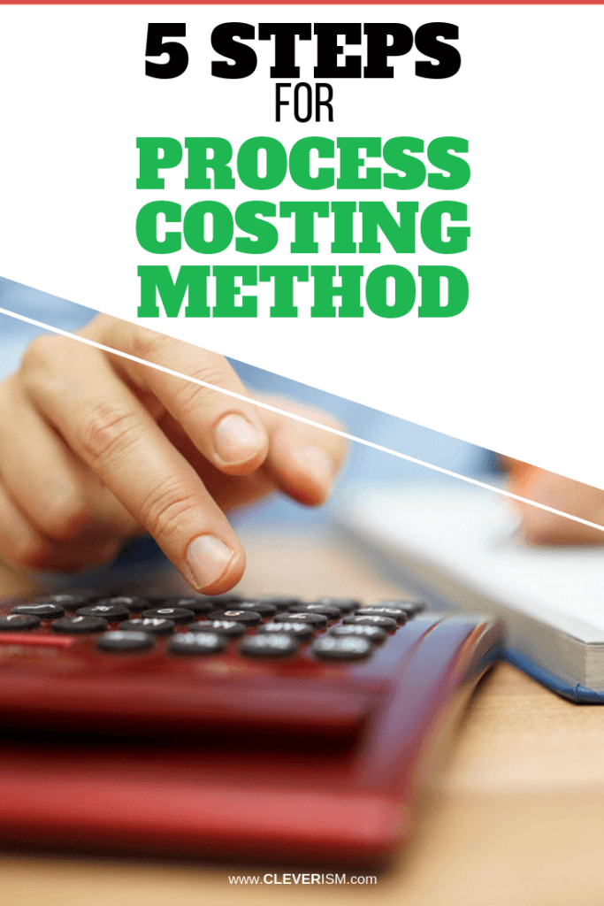 5 Steps for Process Costing Method