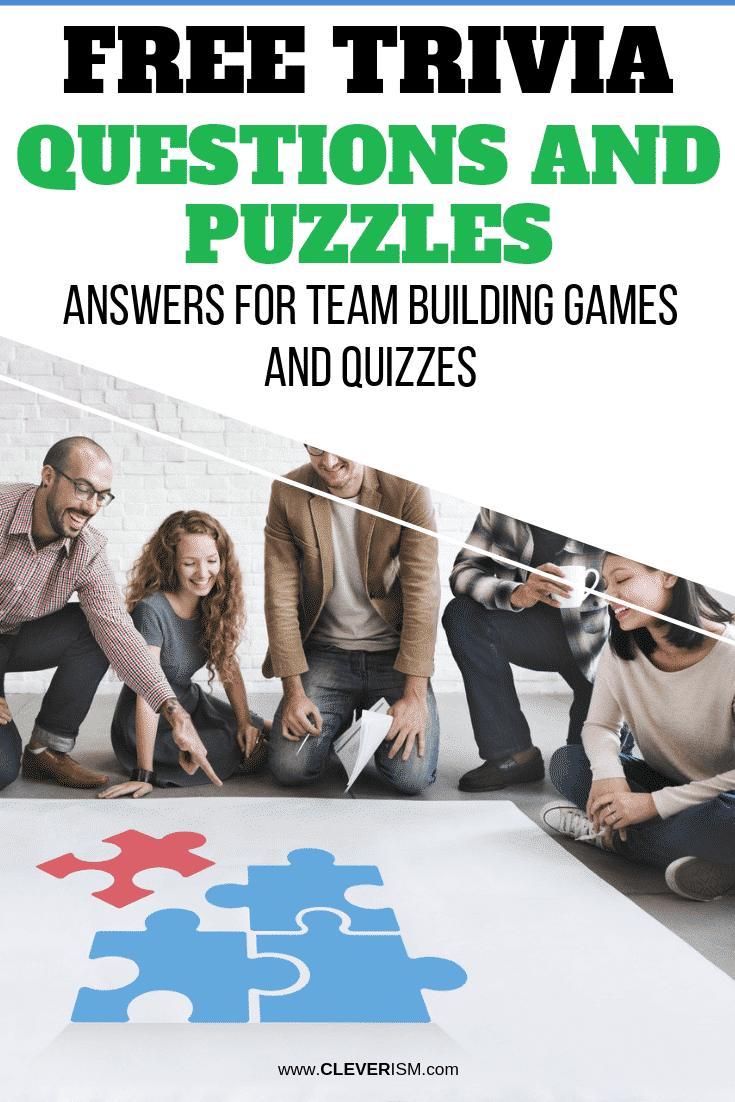 Free Trivia Questions and Puzzles Answers for Team Building Games and Quizzes - #TeamBuilding #TeamBuildingGames #Cleverism