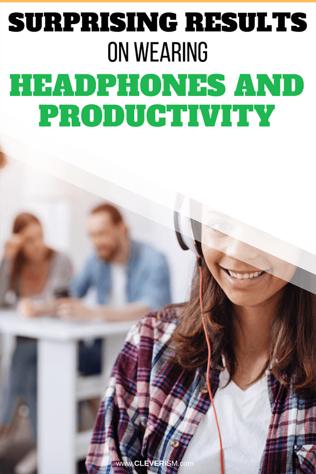 Surprising Results on Wearing Headphones and Productivity
