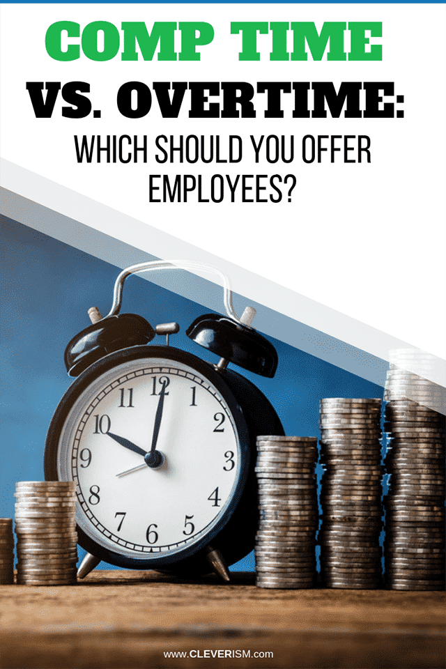 Comp Time Vs. Overtime: Which Should You Offer Employees?