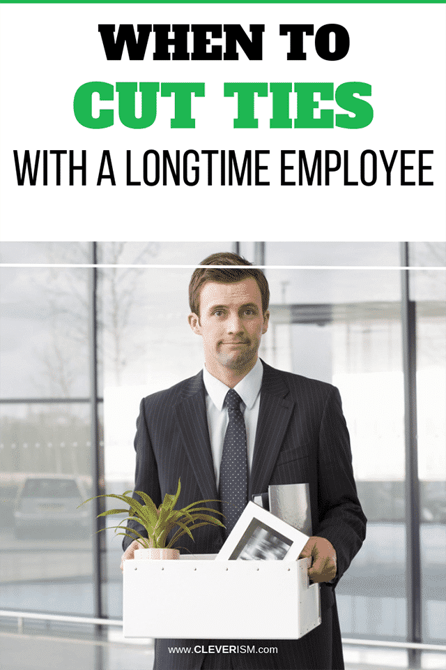 When to Cut Ties With a Longtime Employee